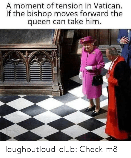 the queen: A moment of tension in Vatican.  If the bishop moves forward the  queen can take him. laughoutloud-club:  Check m8