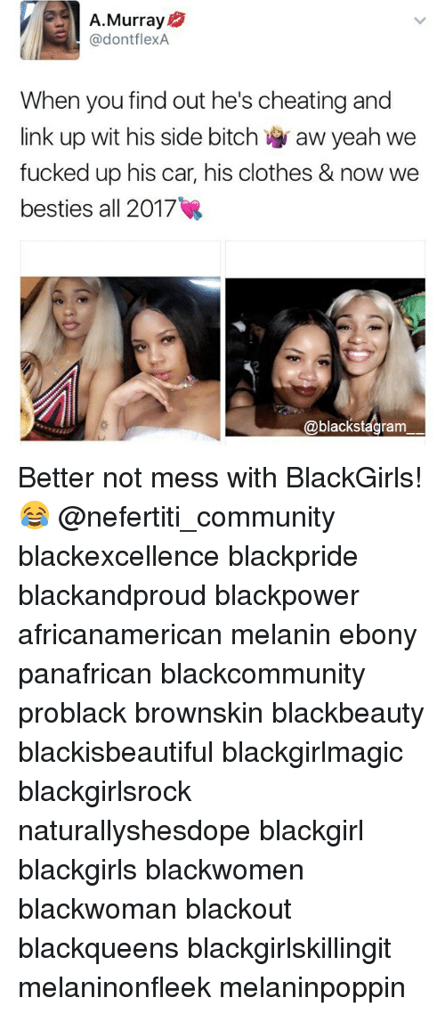 Cheating, Clothes, and Community: A. Murray  @dontflexA  When you find out he's cheating and  We  fucked up his car, his clothes & now we  besties all 2017  @blackstagram Better not mess with BlackGirls! 😂 @nefertiti_community blackexcellence blackpride blackandproud blackpower africanamerican melanin ebony panafrican blackcommunity problack brownskin blackbeauty blackisbeautiful blackgirlmagic blackgirlsrock naturallyshesdope blackgirl blackgirls blackwomen blackwoman blackout blackqueens blackgirlskillingit melaninonfleek melaninpoppin