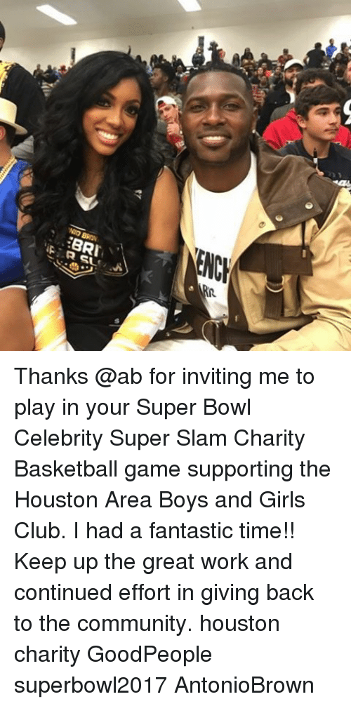 Memes, 🤖, and Boys and Girls Club: A  NENCE  NIO BRON  三BRI  'iA, R SL  s  R. Thanks @ab for inviting me to play in your Super Bowl Celebrity Super Slam Charity Basketball game supporting the Houston Area Boys and Girls Club. I had a fantastic time!! Keep up the great work and continued effort in giving back to the community. houston charity GoodPeople superbowl2017 AntonioBrown