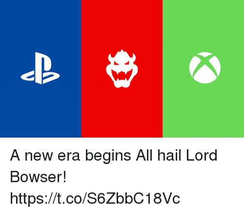 Bowser: A new era begins  All hail Lord Bowser! https://t.co/S6ZbbC18Vc