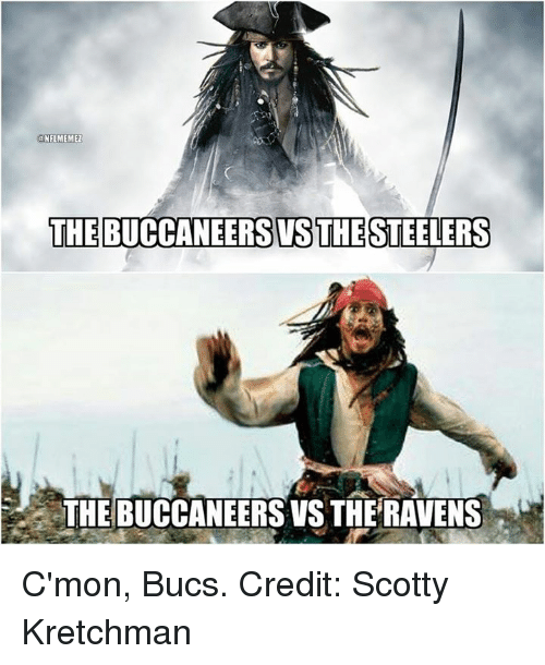 Nfl, Ravens, and Steelers: a NFL MEMEL  THE BUCCANEERS VSS THE STEELERS  THE BUCCANEERS VS THE RAVENS C'mon, Bucs.  Credit: Scotty Kretchman
