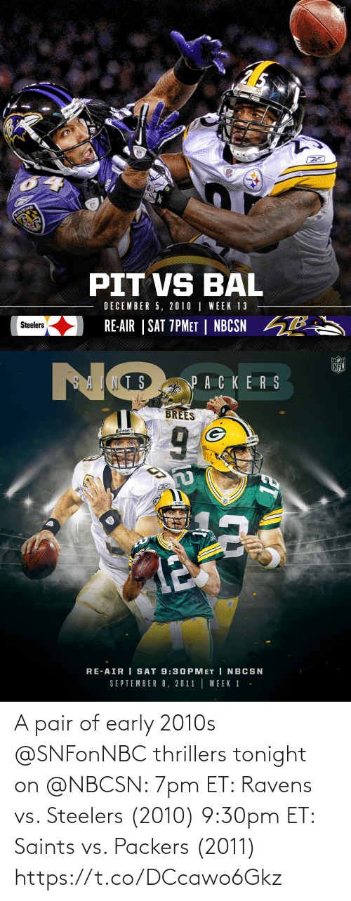 Steelers: A pair of early 2010s @SNFonNBC thrillers tonight on @NBCSN:   7pm ET: Ravens vs. Steelers (2010) 9:30pm ET: Saints vs. Packers (2011) https://t.co/DCcawo6Gkz