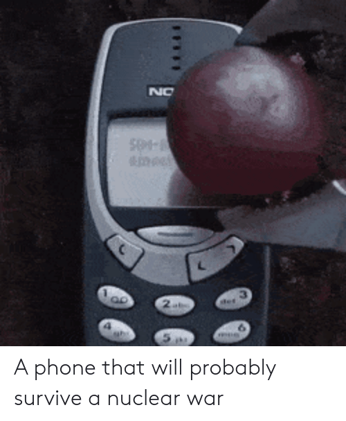 nuclear war: A phone that will probably survive a nuclear war