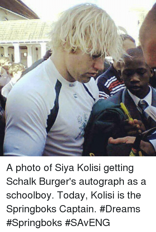 autograph: A photo of Siya Kolisi getting Schalk Burger's autograph as a schoolboy.  Today, Kolisi is the Springboks Captain. #Dreams #Springboks #SAvENG