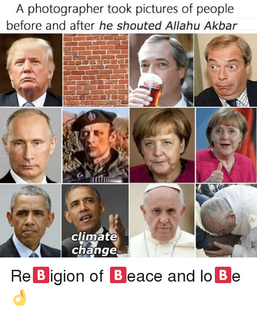 akbar: A photographer took pictures of people  before and after he shouted Allahu Akbar  climate  change <p>Re🅱igion of 🅱eace and lo🅱e 👌</p>