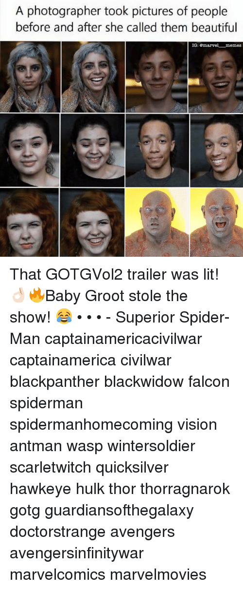 stole the show: A photographer took pictures of people  before and after she called them beautiful  IG: @marvel memes That GOTGVol2 trailer was lit! 👌🏻🔥Baby Groot stole the show! 😂 • • • - Superior Spider-Man captainamericacivilwar captainamerica civilwar blackpanther blackwidow falcon spiderman spidermanhomecoming vision antman wasp wintersoldier scarletwitch quicksilver hawkeye hulk thor thorragnarok gotg guardiansofthegalaxy doctorstrange avengers avengersinfinitywar marvelcomics marvelmovies