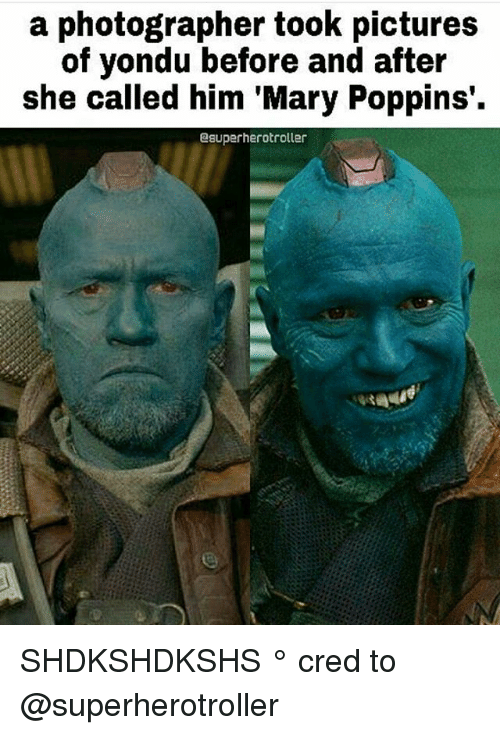 yondu: a photographer took pictures  of yondu before and after  she called him 'Mary Poppins'.  2superherotroller SHDKSHDKSHS ° 《cred to @superherotroller 》