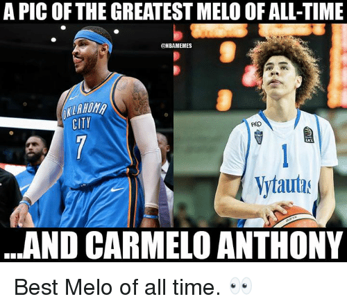 Carmelo Anthony: A PIC OFTHE GREATEST MELO OF ALL-TIME  0  ONBAMEMES  LAHOM  CITY  RO  LKL  Vytauta  AND CARMELO ANTHONY Best Melo of all time. 👀