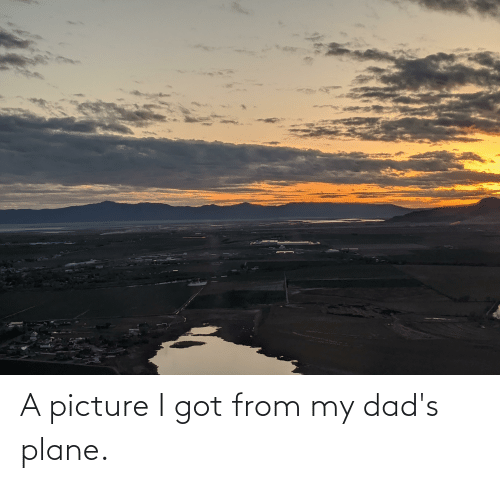dads: A picture I got from my dad's plane.
