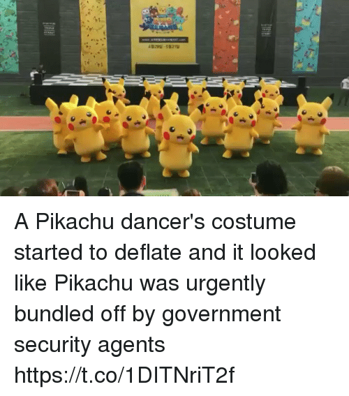 deflate: A Pikachu dancer's costume started to deflate and it looked like Pikachu was urgently bundled off by government security agents https://t.co/1DITNriT2f