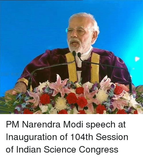 Memes, Science, and Indian: a PM Narendra Modi speech at Inauguration of 104th Session of Indian Science Congress