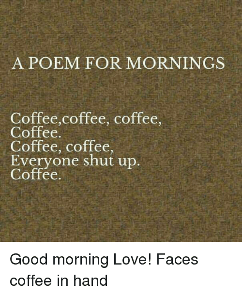 Good Morning Everyone Poem : Best memes about coffee