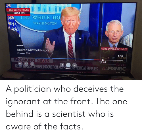 politician: A politician who deceives the ignorant at the front. The one behind is a scientist who is aware of the facts.