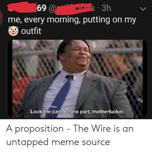 meme source: A proposition - The Wire is an untapped meme source