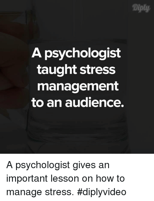 Memes, An Audience, and 🤖: A psychologist  taught stress  management  to an audience. A psychologist gives an important lesson on how to manage stress. #diplyvideo