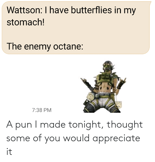 a pun: A pun I made tonight, thought some of you would appreciate it