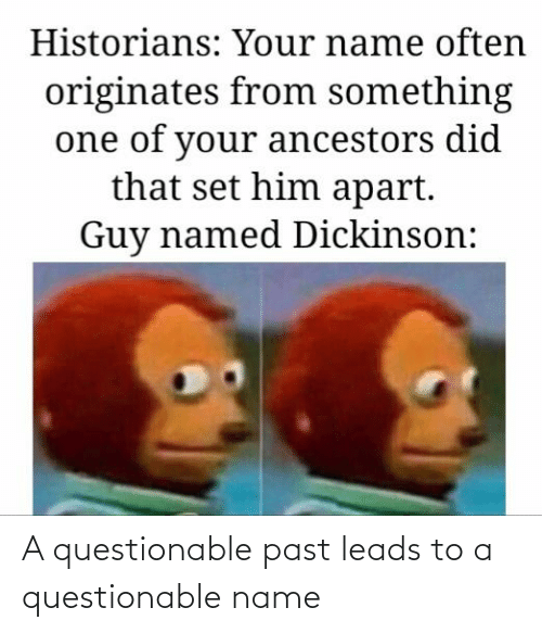 Questionable: A questionable past leads to a questionable name