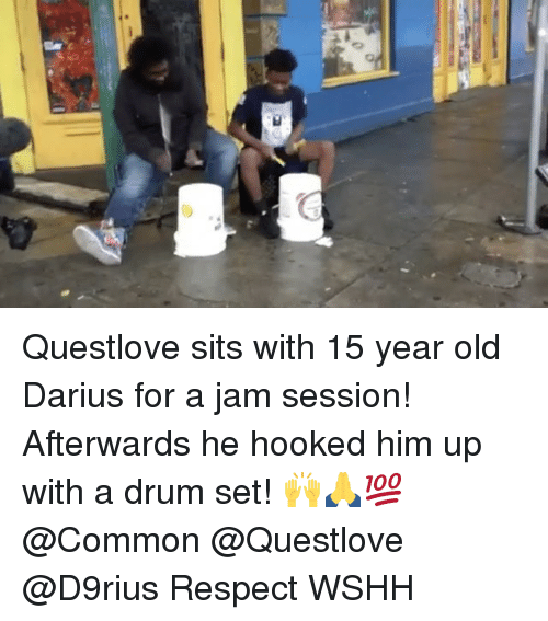 Memes, Respect, and Wshh: a Questlove sits with 15 year old Darius for a jam session! Afterwards he hooked him up with a drum set! 🙌🙏💯 @Common @Questlove @D9rius Respect WSHH