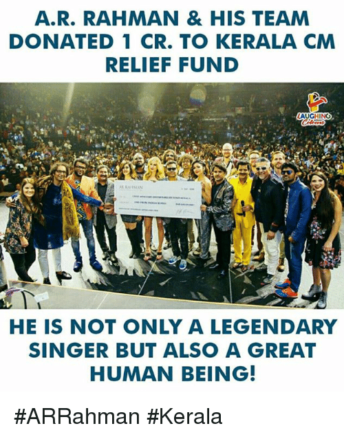 Indianpeoplefacebook, Human, and Kerala: A.R. RAHMAN & HIS TEAM  DONATED 1 CR. TO KERALA CM  RELIEF FUND  HE IS NOT ONLY A LEGENDARY  SINGER BUT ALSO A GREAT  HUMAN BEING! #ARRahman #Kerala