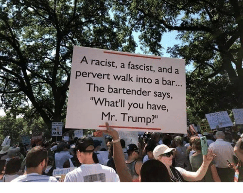 """Jail, Memes, and Trump: A racist, a fascist, and a  pervert walk into a bar...  I he bartender says  rWhat'll you have,  Mr. Trump?""""  IN  JAIL"""