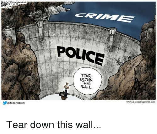 a-ramireztoons-police-tear-donn-this-wall-www-michaelpram-tear-down-3060562.png