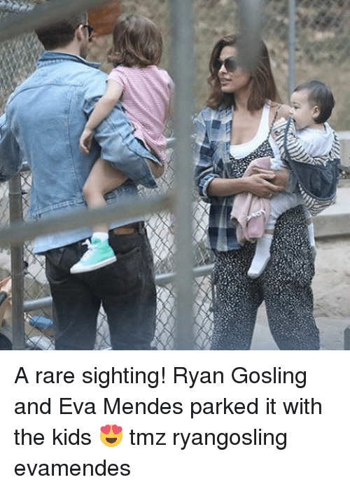 Memes, Ryan Gosling, and Kids: A rare sighting! Ryan Gosling and Eva Mendes parked it with the kids 😍 tmz ryangosling evamendes