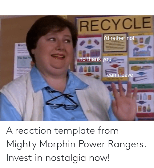 Rangers: A reaction template from Mighty Morphin Power Rangers. Invest in nostalgia now!