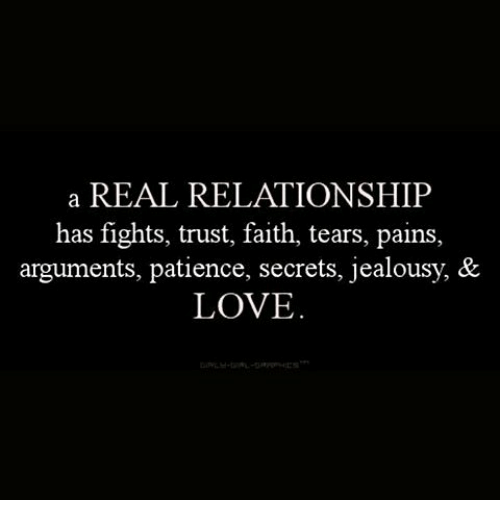 Trust Jealousy Quotes: A REAL RELATIONSHIP Has Fights Trust Faith Tears P