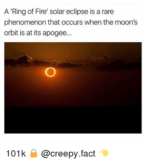 """ring of fire: A """"Ring of Fire' solar eclipse is a rare  phenomenon that occurs when the moon's  orbit is at its apogee... 101k 🔒 @creepy.fact 👈"""