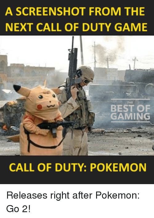 Pokemon, Video Games, and Best: A SCREENSHOT FROM THE  NEXT CALL OF DUTY GAME  BEST OF  GAMING  CALL OF DUTY: POKEMON Releases right after Pokemon: Go 2!