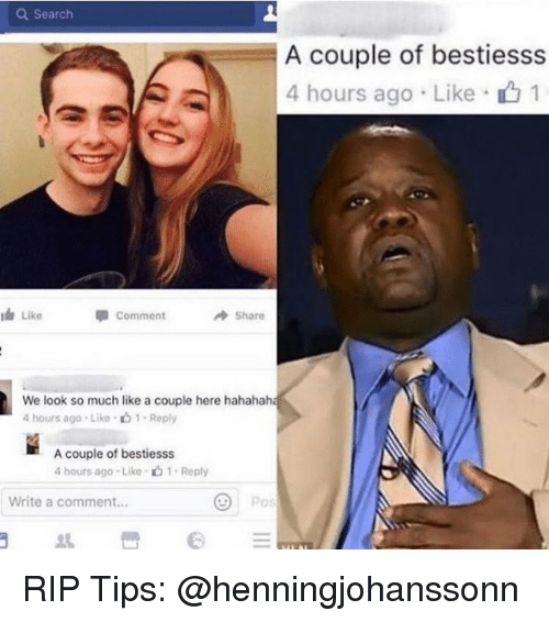 Memes, 🤖, and Coupling: a Search  A couple of bestiesss  4 hours ago Like  1  Like  Comment  Share  We look so much like a couple here hahahah  4 hours ago Like 1 Reply  A couple of bestiesss  4 hours ago Like 1. Reply  Write a comment... RIP Tips: @henningjohanssonn