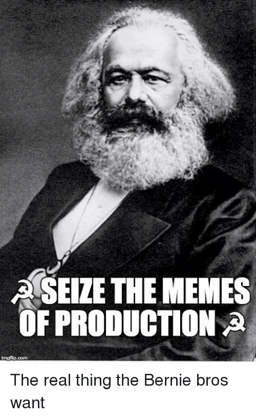 Reddit, The Real, and Bernie: A SEIZE THE MEMES  OF PRODUCTION A  nngflip.com The real thing the Bernie bros want