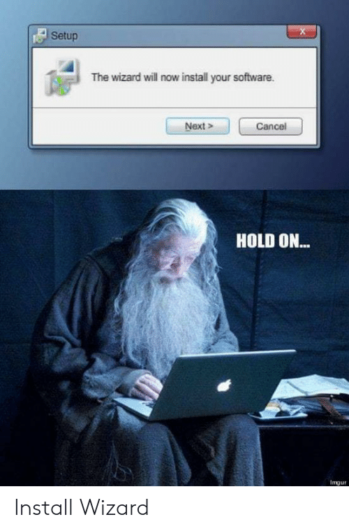 the wizard: A Setup  The wizard will now install your software  Next>  HOLD ON...  1㎎ur Install Wizard