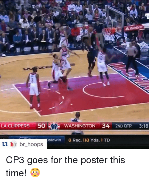 La Clippers: A State Farm  LA CLIPPERS  50  WASHINGTON 34  2ND QTR  3:16  aldwin 8 Rec, 118 Yds, 1 TD  ti br br hoops CP3 goes for the poster this time! 😳