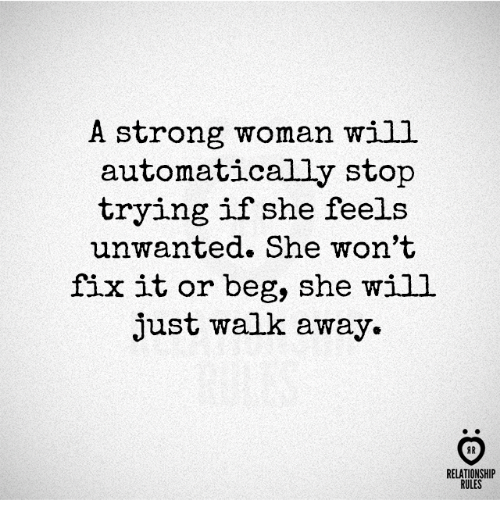 A Strong Woman Will Automatically Stop Trying If She Feels
