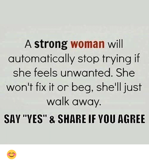 A Strong Woman Loves Forgives Walks Away Quote: Funny A Strong Woman Memes Of 2017 On SIZZLE