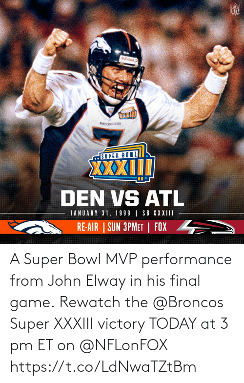 Super Bowl: A Super Bowl MVP performance from John Elway in his final game.  Rewatch the @Broncos Super XXXIII victory TODAY at 3 pm ET on @NFLonFOX https://t.co/LdNwaTZtBm