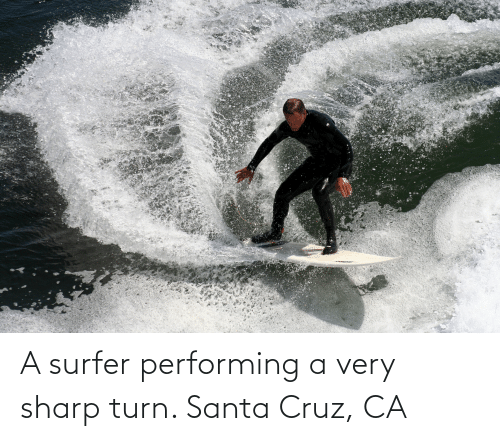 Santa Cruz: A surfer performing a very sharp turn. Santa Cruz, CA