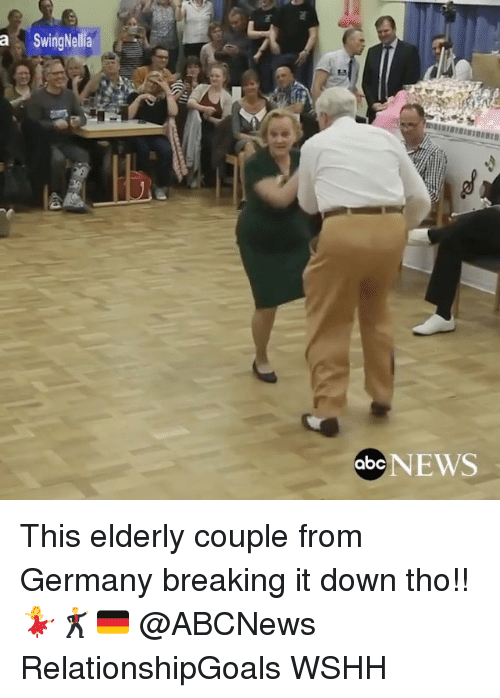 Abc, Memes, and News: a Swing Nella  abc  NEWS This elderly couple from Germany breaking it down tho!! 💃🕺🇩🇪 @ABCNews RelationshipGoals WSHH