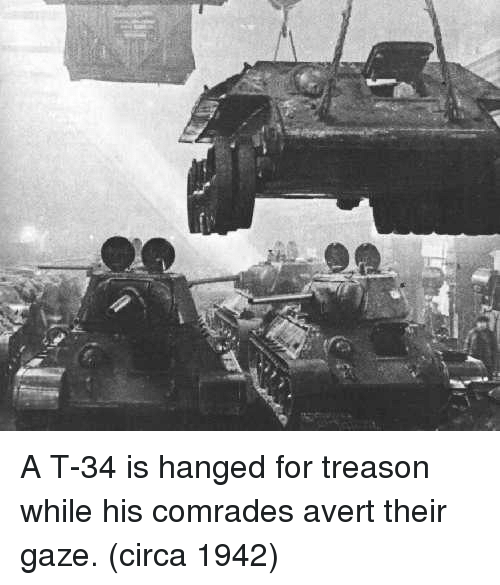 hanged: A T-34 is hanged for treason while his comrades avert their gaze. (circa 1942)