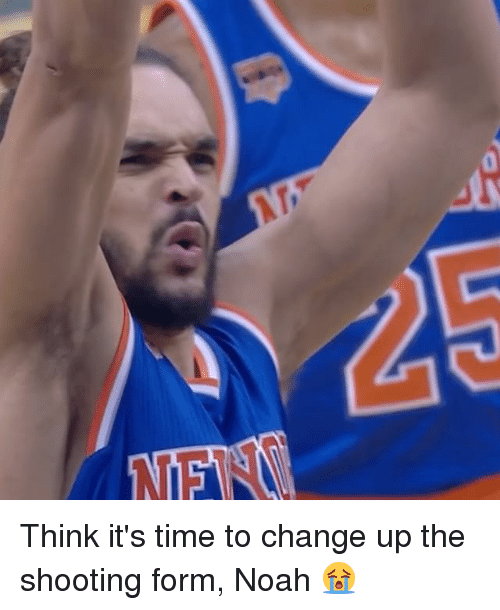 Noah: a Think it's time to change up the shooting form, Noah 😭