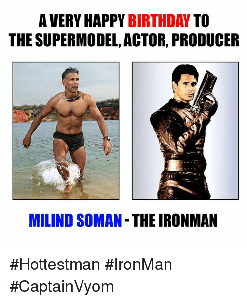 milind soman: A VERY HAPPY BIRTHDAY  TO  THE SUPERMODEL, ACTOR, PRODUCER  MILIND SOMAN THE IRONMAN #Hottestman #IronMan #CaptainVyom