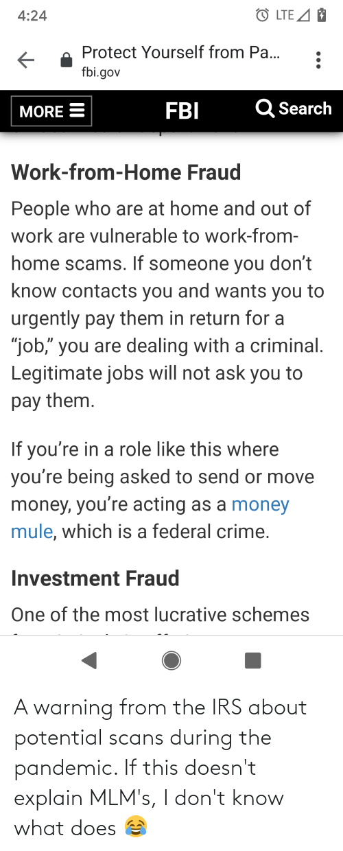 warning: A warning from the IRS about potential scans during the pandemic. If this doesn't explain MLM's, I don't know what does 😂