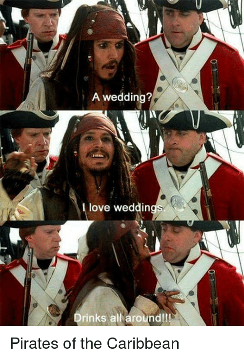 pirate of the caribbean: A wedding?  I love weddin  rinks all around!!! Pirates of the Caribbean
