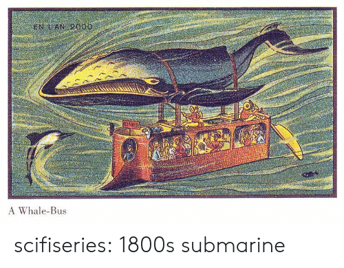 1800s: A Whale-Bus scifiseries:  1800s submarine