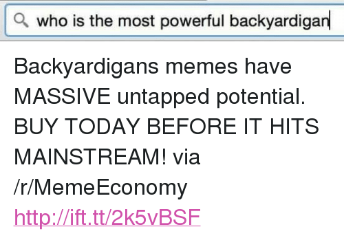 "backyardigans: a who is the most powerful backyardigan <p>Backyardigans memes have MASSIVE untapped potential. BUY TODAY BEFORE IT HITS MAINSTREAM! via /r/MemeEconomy <a href=""http://ift.tt/2k5vBSF"">http://ift.tt/2k5vBSF</a></p>"