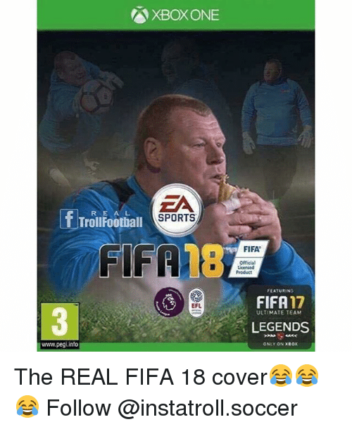 Fifa, Memes, and Soccer: A XBOXONE  EA  f Troll E A L  SPORTS  FIFA  EFL  www.pegi info  FIFA  Official  FEATURING  FIFA  ULTIMATE TEAM  LEGENDS  ONLY ON XBOX The REAL FIFA 18 cover😂😂😂 Follow @instatroll.soccer