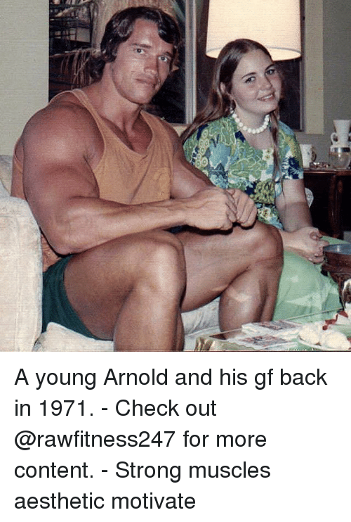 Memes, Aesthetic, and Content: A young Arnold and his gf back in 1971. - Check out @rawfitness247 for more content. - Strong muscles aesthetic motivate