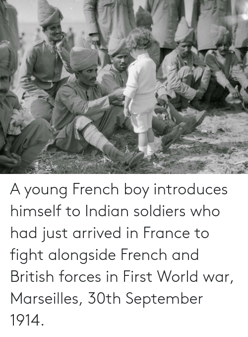 world war: A young French boy introduces himself to Indian soldiers who had just arrived in France to fight alongside French and British forces in First World war, Marseilles, 30th September 1914.