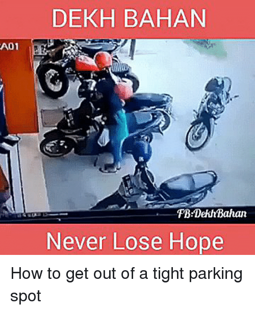 Facepalm: A01  DEKH BAHAN  FB DekirBahan  Never Lose Hope How to get out of a tight parking spot